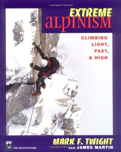 - Extreme Alpinism: Climbing Light, Fast, and High