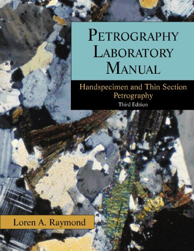 Petrography: Handspecimen and Thin Section Petrography (Tom Combs)