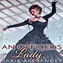 An Officer's Lady Audiobook by Marie Alexander Narrated by Desiree Dunne