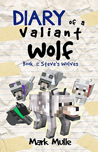 download diary of a valiant wolf steves wolves an unofficial minecraft book for kids ages 9 12 preteen book pdf audio idd9glkkn
