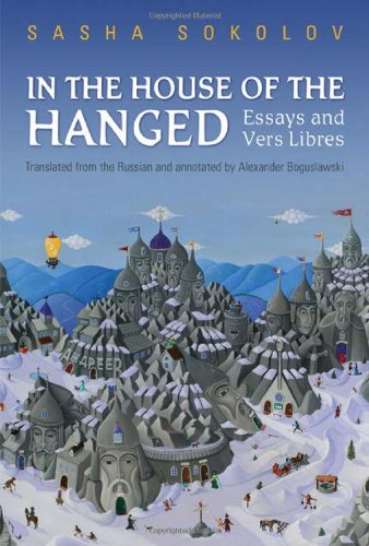 Sasha Sokolov: In the House of the Hanged- Essays and Vers Libres pdf
