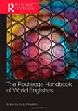 The Routledge Handbook of World Englishes, , 0415622646