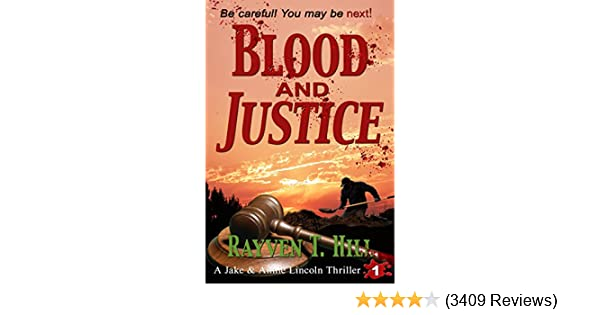 Blood and justice a private investigator serial killer mystery a blood and justice a private investigator serial killer mystery a jake annie lincoln thriller book 1 kindle edition by rayven t hill fandeluxe Gallery