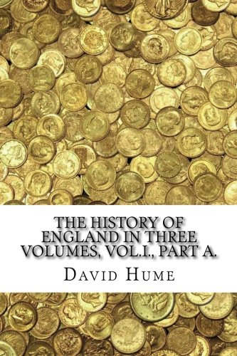 The History of England in Three Volumes, Vol.I., Part A. ebook