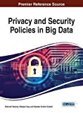 img - for Privacy and Security Policies in Big Data (Advances in Information Security, Privacy, and Ethics) book / textbook / text book