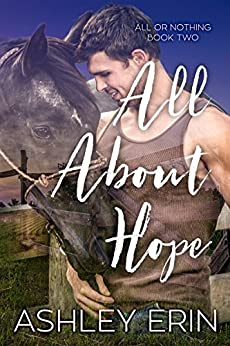 All About Hope (All or Nothing Book 2) by [Erin, Ashley]