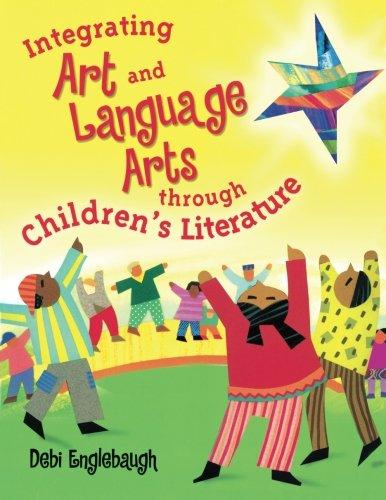 Integrating Art and Language Arts Through Children's Literature pdf