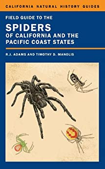 Field Guide to the Spiders of California and the Pacific Coast States (California Natural History Guides) by [Adams, Richard J.]
