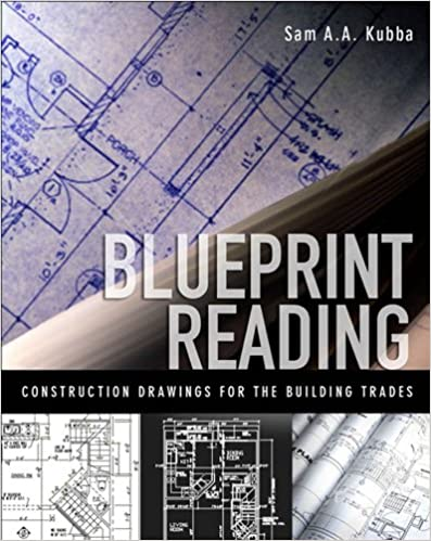 Blueprint Reading Construction Drawings For The Building Trade Sam