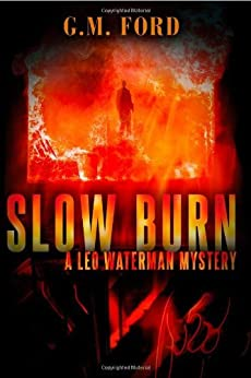 Slow Burn (A Leo Waterman Mystery) by [Ford, G.M.]