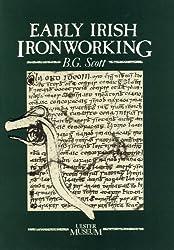 Early Irish Ironworking by B. G. Scott (1998-12-31)