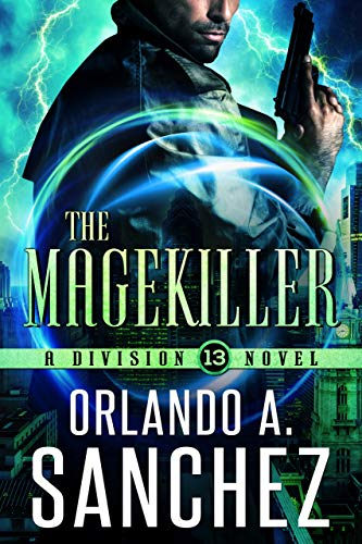 The Magekiller: A Division 13 Story: A Division 13 Story-Mission 2