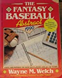 The Fantasy Baseball Abstract, 1990, Wayne M. Welch, 0399515933
