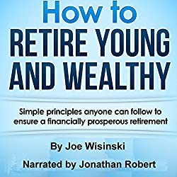 How to Retire Young and Wealthy
