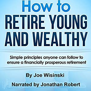 How to Retire Young and Wealthy Audiobook