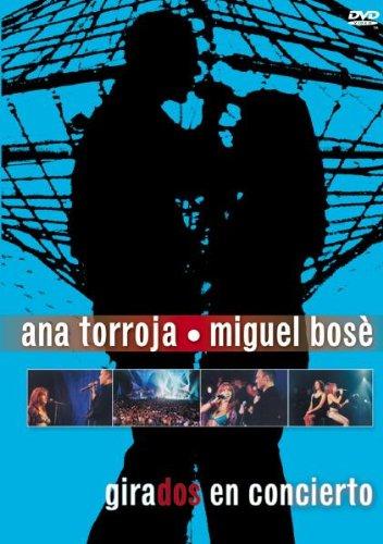 Ana Torroja/Miguel Bose: Girados Live