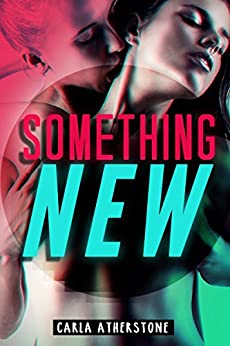 Something New (Trans Girl Romance Book 1) by [Atherstone, Carla]