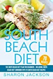 South Beach Diet: The South Beach Diet Plan For Beginners:: South Beach Diet Cookbook With 70 Recipes