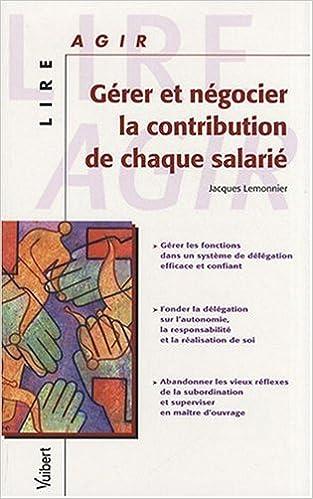 Livres gratuits en ligne Gérer et négocier la contribution de chaque salarié epub pdf