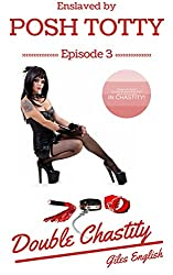 Double Chastity: Teased and Denied by a Hot Bi Submissive Goth Coed While Both Locked in Chastity (Enslaved by Posh Totty Book 3)