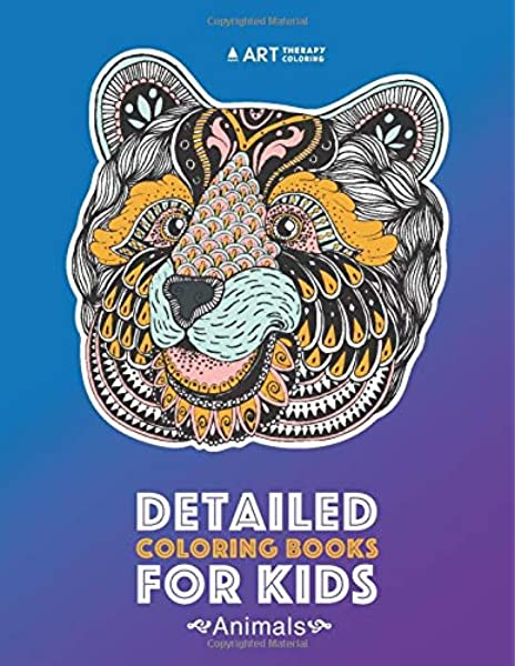 - Detailed Coloring Books For Kids: Animals: Advanced Coloring Pages For  Teenagers, Tweens, Older Kids, Boys, & Girls, Zendoodle Animal Designs,  Lion, Practice For Stress Relief & Relaxation: Art Therapy Coloring:  9781641260824: