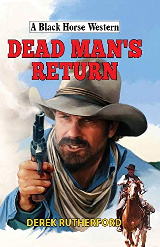 Dead Man's Return (A Black Horse Western)