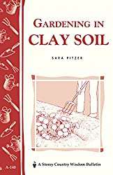 Image of the product Gardening in Clay Soil: that is listed on the catalogue brand of Storey Publishing, LLC.