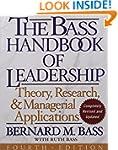 The Bass Handbook of Leadership: Theo...