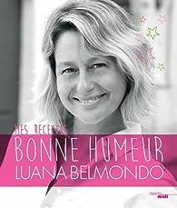 Mes recettes bonne humeur par Luana Belmondo