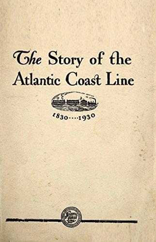 (The Story of the Atlantic Coast Line)