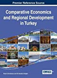 img - for Comparative Economics and Regional Development in Turkey (Advances in Finance, Accounting, and Economics) by Bryan Christiansen (2015-08-17) book / textbook / text book