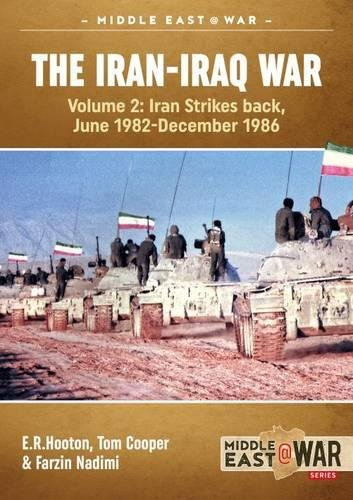 The Iran-Iraq War. Volume 2: Iran Strikes Back, June 1982-December 1986 (Middle East@War) (Map Of Middle East Before World War 1)
