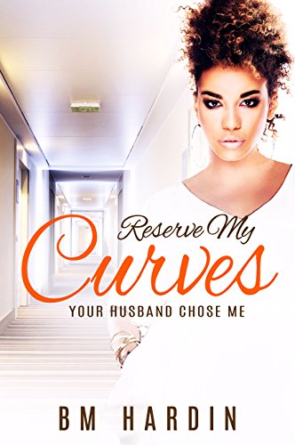 Search : Reserve My Curves: Your Husband Chose Me