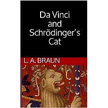 Da Vinci and  Schrödinger's Cat