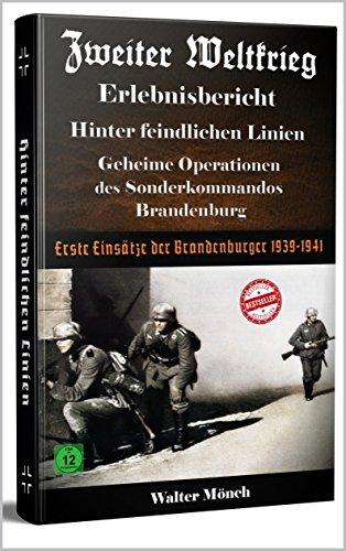 Zweiter Weltkrieg Erlebnisbericht Hinter feindlichen Linien Geheime Operationen des Sonderkommandos Brandenburg: Erste Einsätze der Brandenburger 1939-1941 (German Edition)