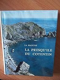 LA MANCHE LA PRESQU'ILE DU COTENTIN par  Collectif