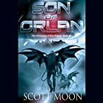 Son of Orlan: Chronicles of Kin Roland, Book 2 | Scott Moon