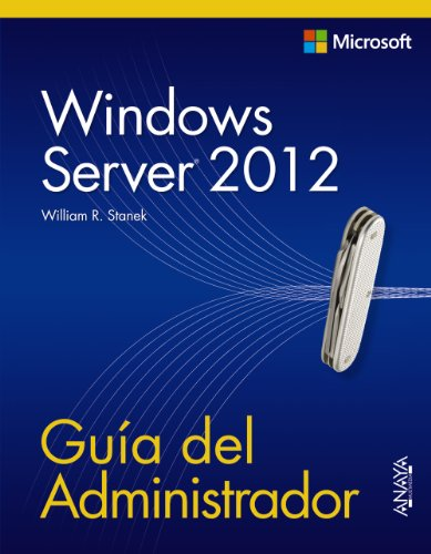 Windows Server 2012: Guía Del Administrador / Pocket Consultant (Spanish Edition)