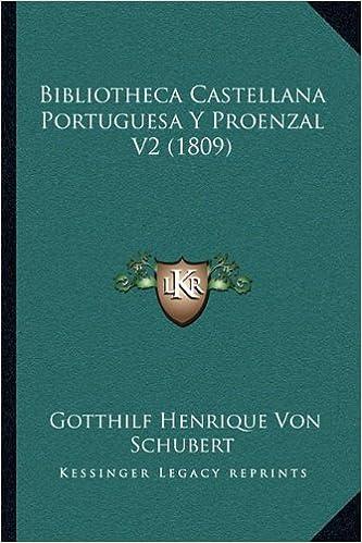 Libros en línea pdf descarga gratuita Bibliotheca Castellana Portuguesa y Proenzal V2 (1809) in Spanish PDF DJVU