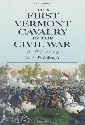 The First Vermont Cavalry in the Civil War: A History