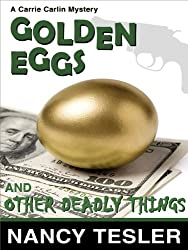 Golden Eggs and Other Deadly Things (Carrie Carlin series Book 4)