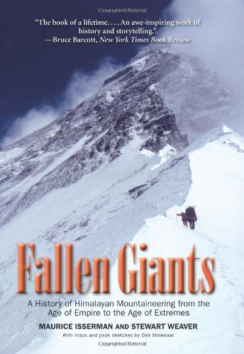 Read Online Fallen Giants: A History of Himalayan Mountaineering from the Age of Empire to the Age of Extremes ebook