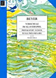 BEYER VORSCHULE IM KLAVIERSPIEL PREPARATORY SCHOOL Op.101 (Beyer)