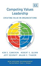 Competing Values Leadership: Creating Value in Organizations (New Horizons in Management)