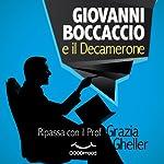 Giovanni Boccaccio e il Decamerone: Ripassa con il Prof   Grazia Gheller