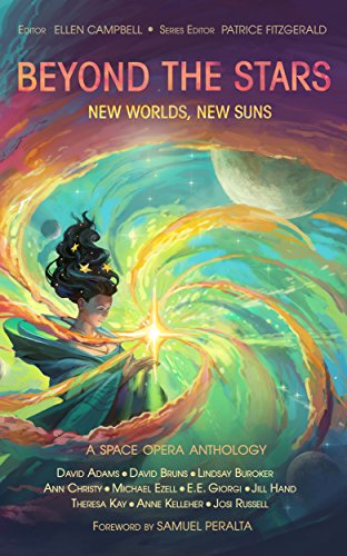 (Beyond the Stars: New Worlds, New Suns: a space opera anthology)