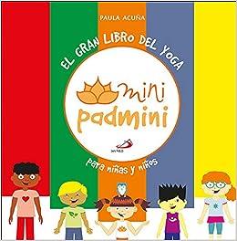 El gran libro del yoga: para niños y niñas Mini Padmini ...