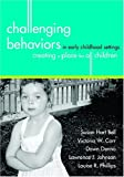 img - for By Susan Hart Bell - Challenging Behaviors in Early Childhood Settings: Creating a Place for All Children: 1st (first) Edition book / textbook / text book