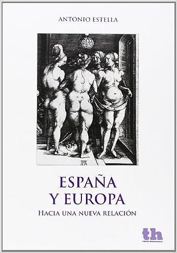 España y Europa. Hacia una Nueva Relación (Plural): Amazon.es: Antonio Estella: Libros