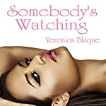 Somebody's Watching | Veronica Blaque